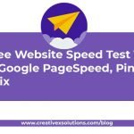 Best Free Website Speed Test Tools to use. Google PageSpeed, Pingdom, GTmetrix